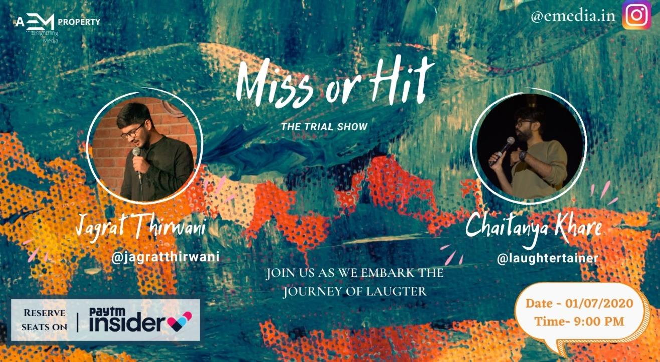 Miss Or Hit : The Trial Show ft. Jagrat Thirwani and Chaitanya Khare