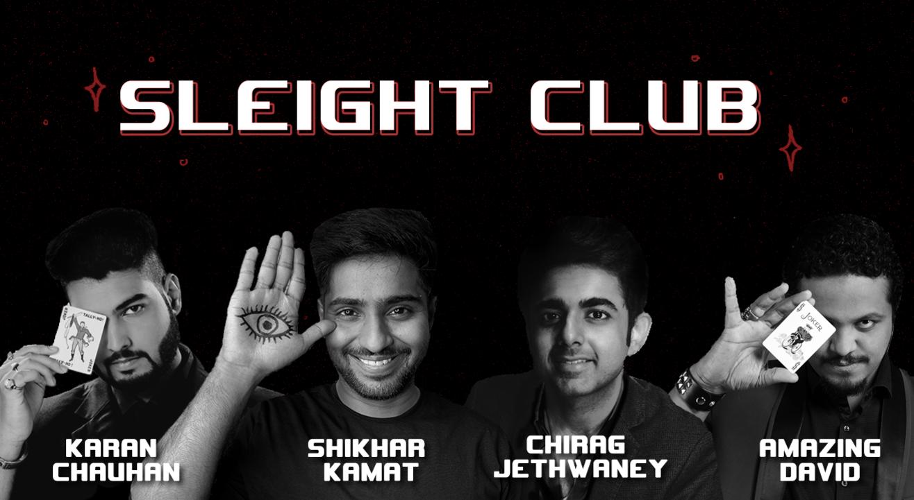 Sleight Club - Karan   Shikhar   Chirag   David