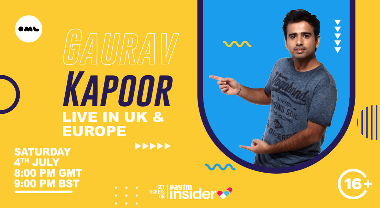 Gaurav Kapoor: Live in UK & Europe at 8:00 PM GMT/9:00 PM BST