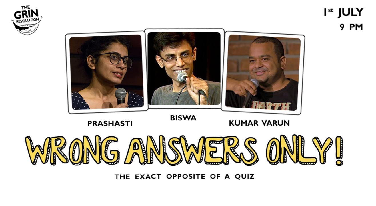 Grin Revolution: Wrong Answers Only w/ Biswa, Prashasti & Kumar Varun
