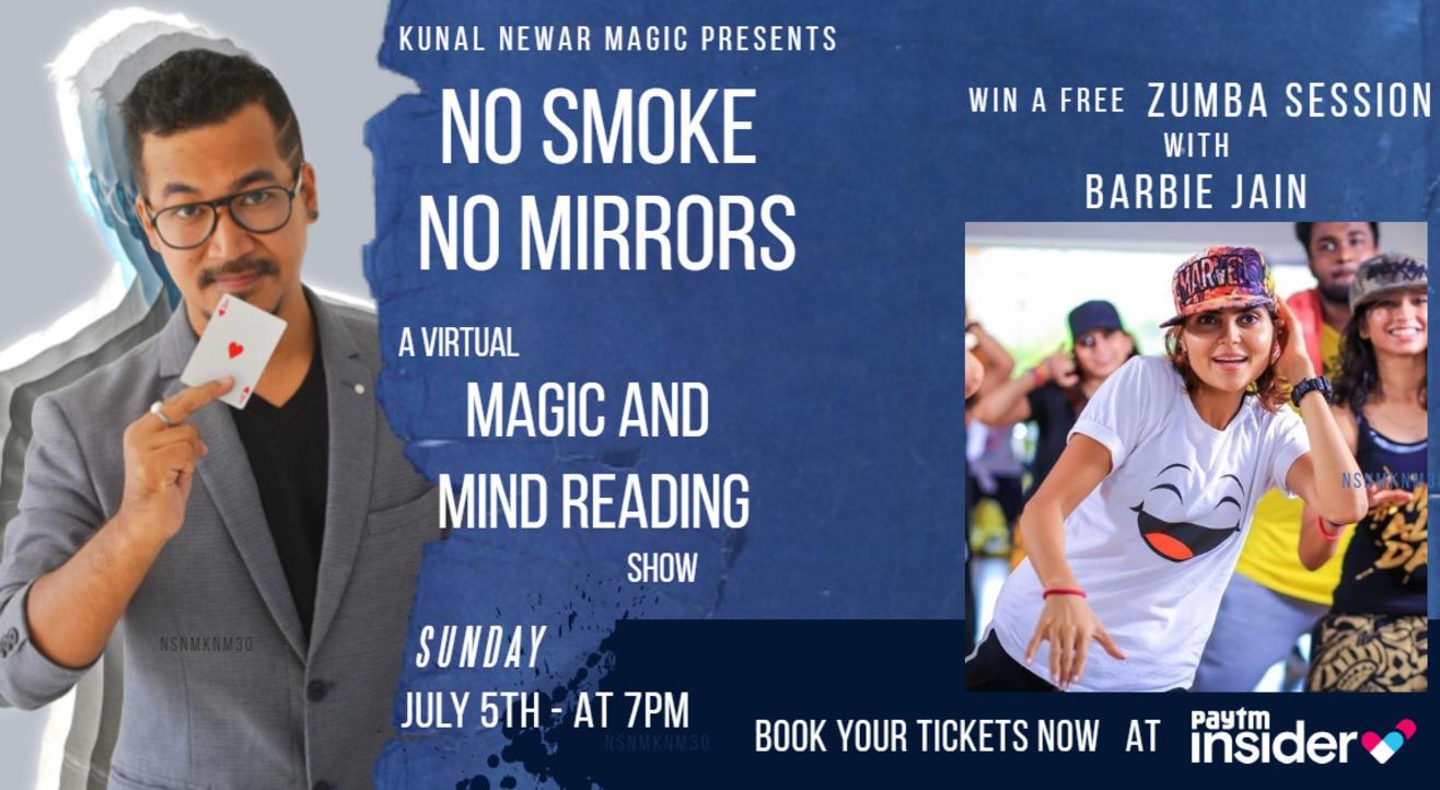 Kunal Newar Magic presents NO SMOKE NO MIRRORS