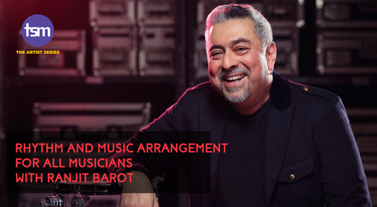 Rhythm and Music Arrangement for all Musicians with Ranjit Barot