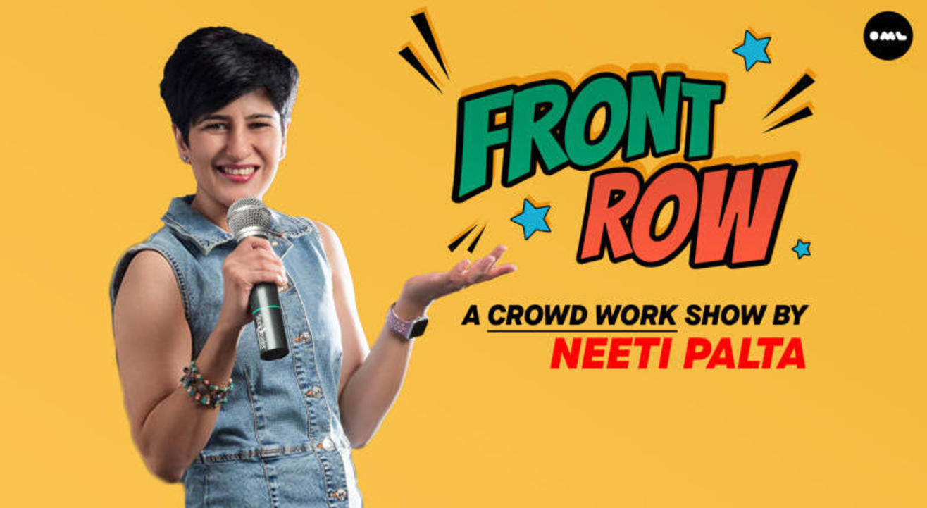 Front Row - A Crowd Work Show by Neeti Palta
