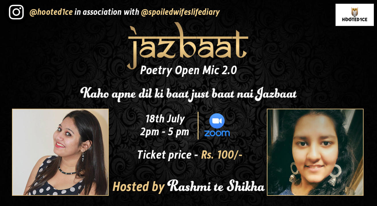 Jazbaat Poetry Open Mic 2.0 Hosted by Rashmi te Shikha