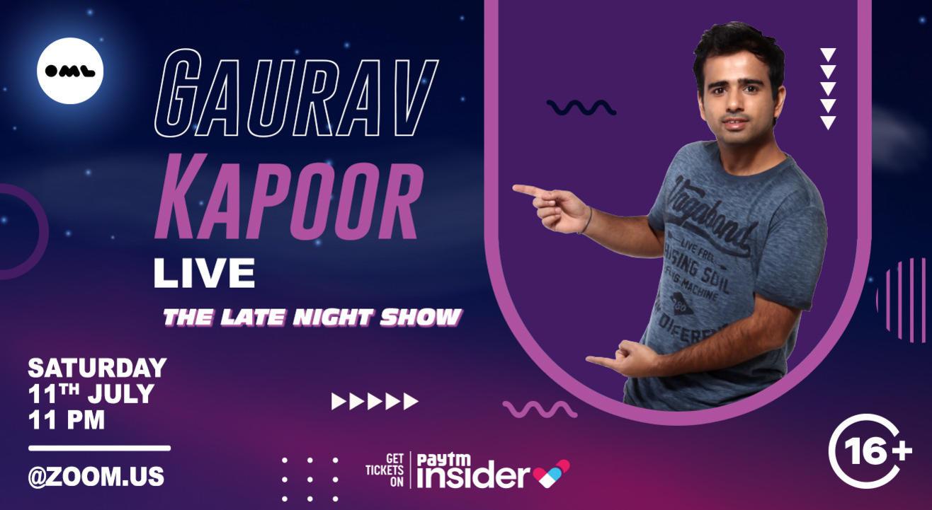 Gaurav Kapoor Live . The Late Night Show