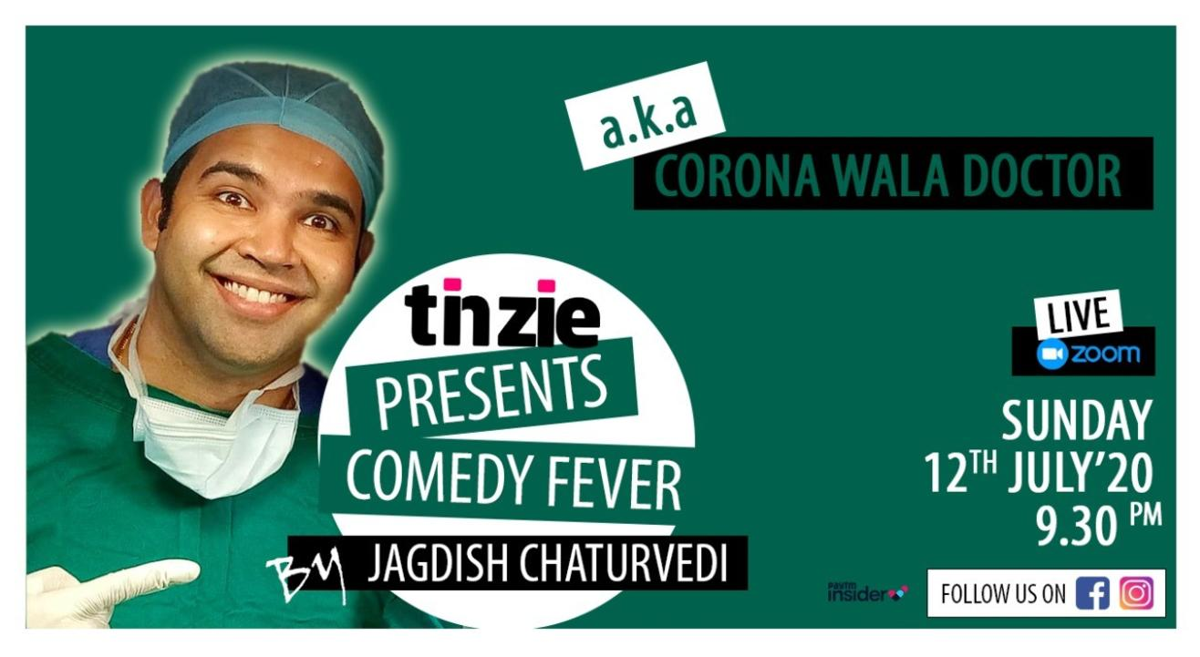 Tinzie presents Comedy fever by Jagdish Chaturvedi a.k.a corona wala doctor