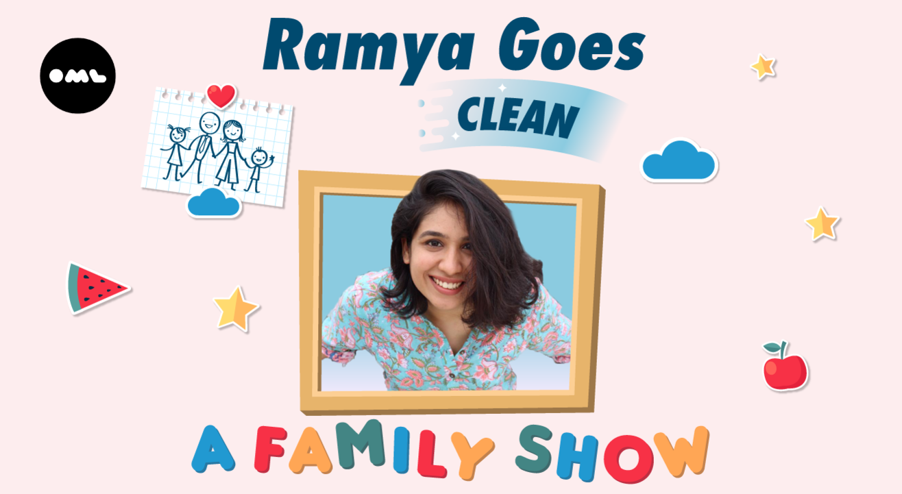 Ramya Goes Clean - A Family Show