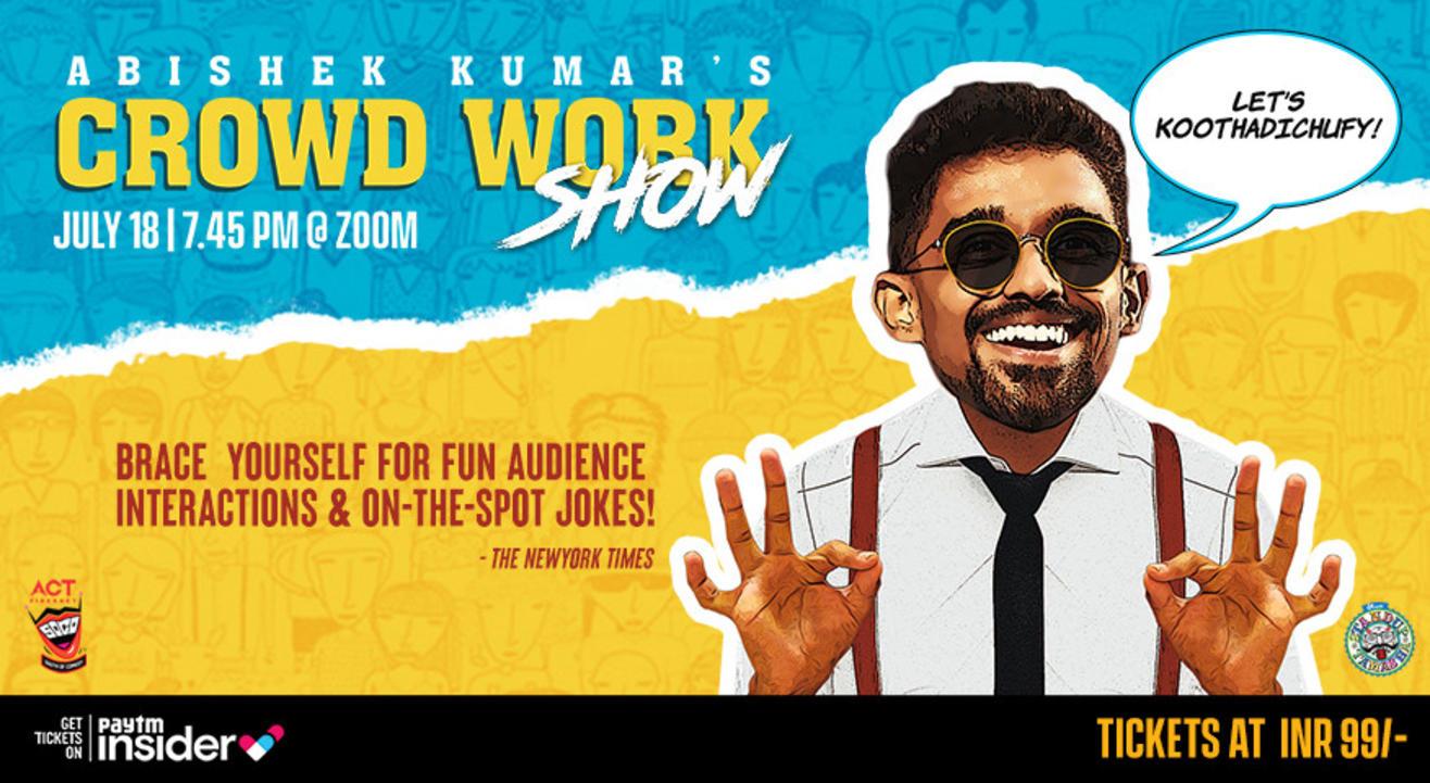 Crowd Work Show by Abishek Kumar (Tanglish)