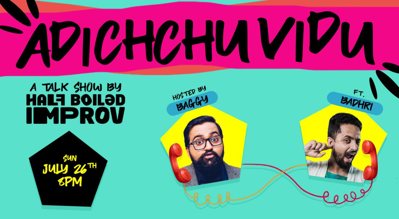 Adichchu Vidu ft. Badhri Seshadri by Half Boiled Improv
