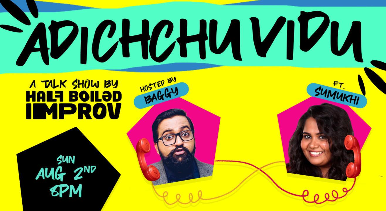 Adichchu Vidu ft. Sumukhi Suresh by Half Boiled Improv