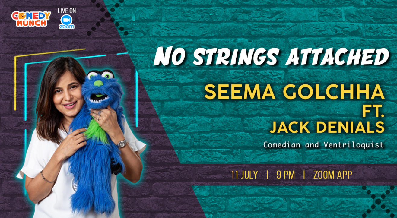 Comedy Munch : No Strings attached : Seema Golchha ft Jack Denials