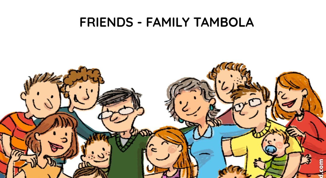 FRIENDS - FAMILY TAMBOLA