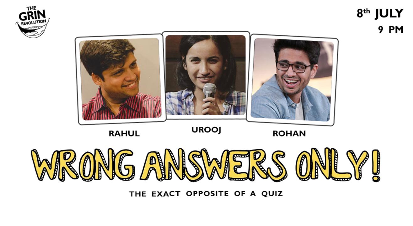 Grin Revolution: Wrong Answers Only w/ Rahul, Urooj & Rohan Joshi