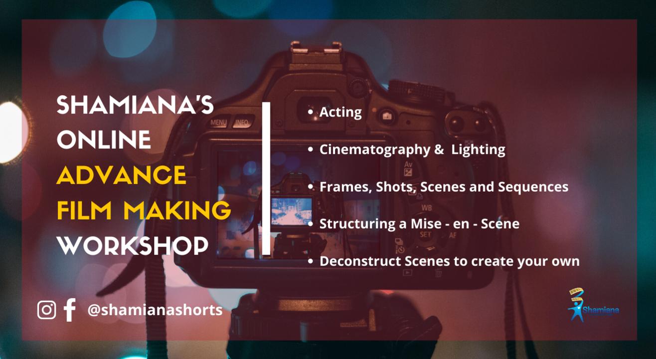 SHAMIANA'S Online 3 Day Advance Filmmaking Workshop