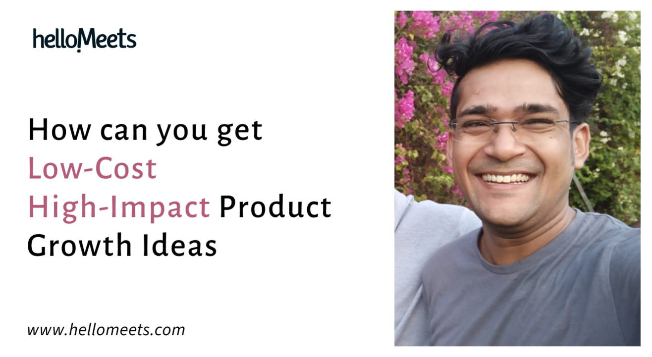How can you get Low-Cost High-Impact Product Growth Ideas