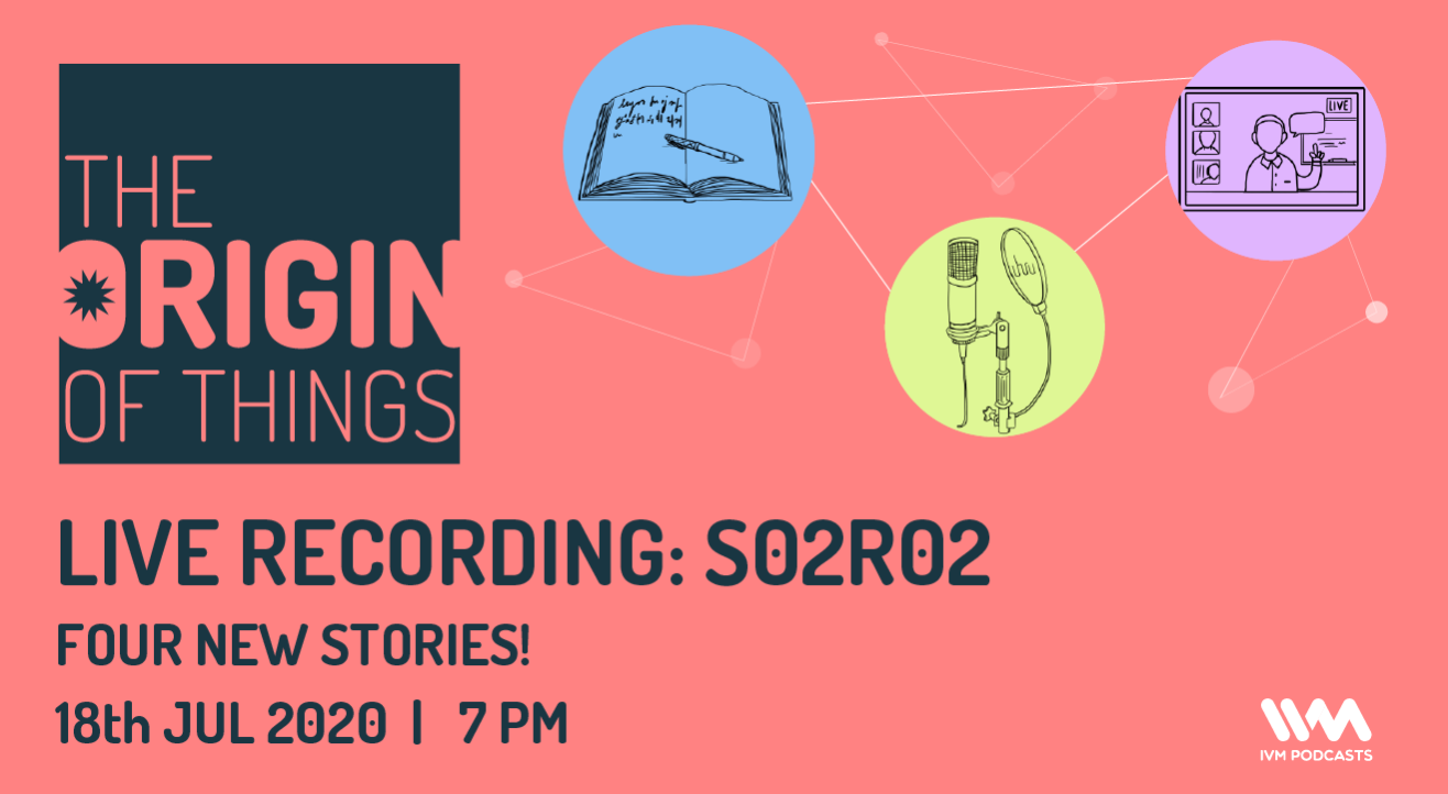 The Origin Of Things: Podcast Live Recording (S02R02)