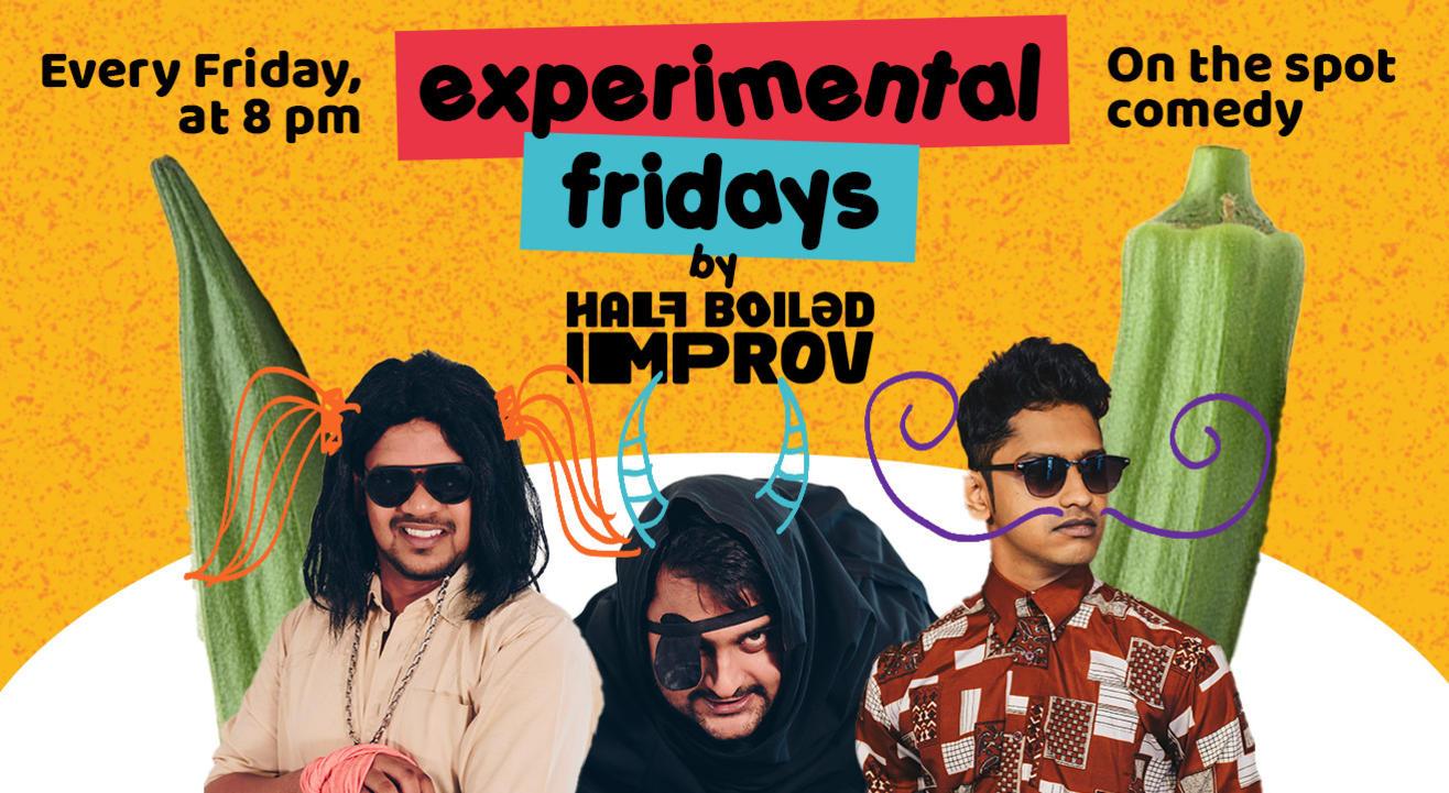 Experimental Fridays by Half Boiled Improv