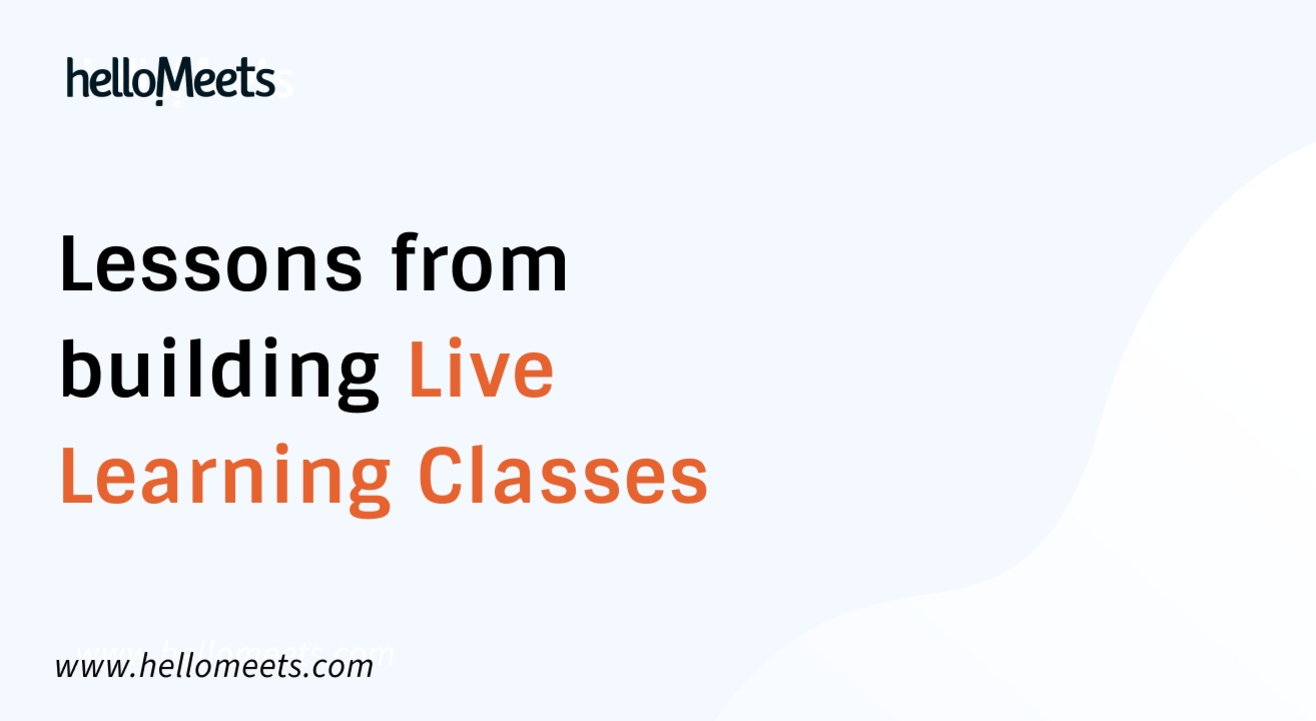 Lessons from building Live Learning Classes