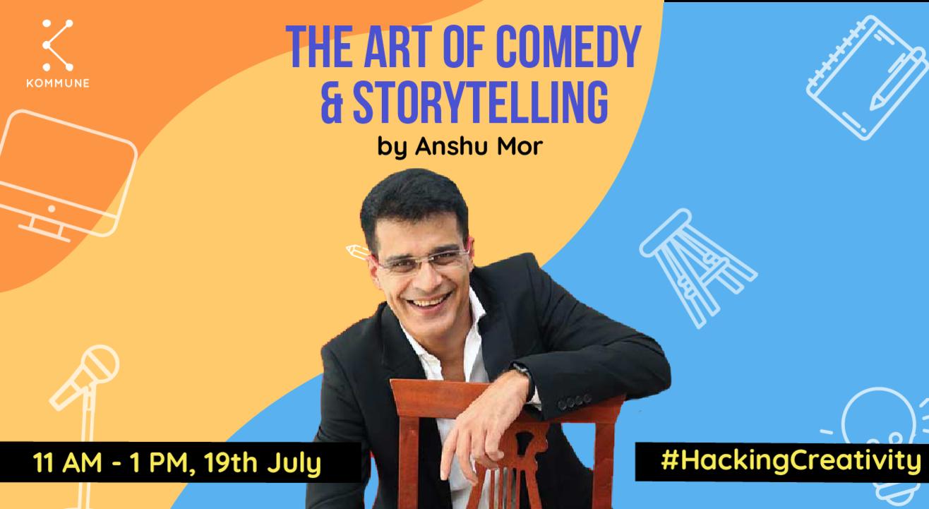 The Art Of Comedy And Storytelling - Anshu Mor ||Kommune