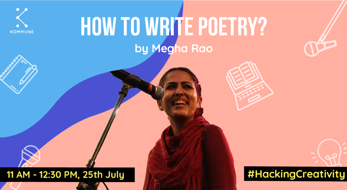 How To Write Poetry by Megha Rao || Kommune