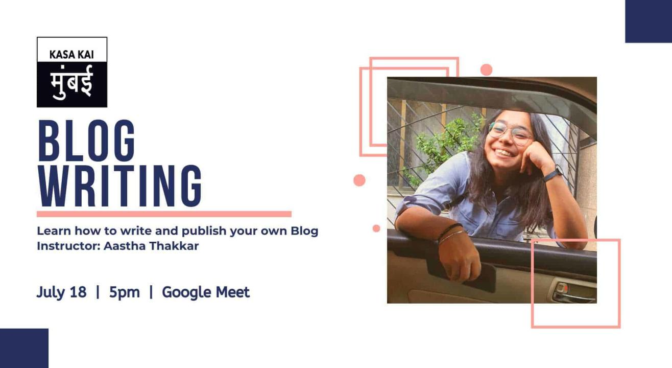 Blog Writing with Aastha Thakkar At Google Meet