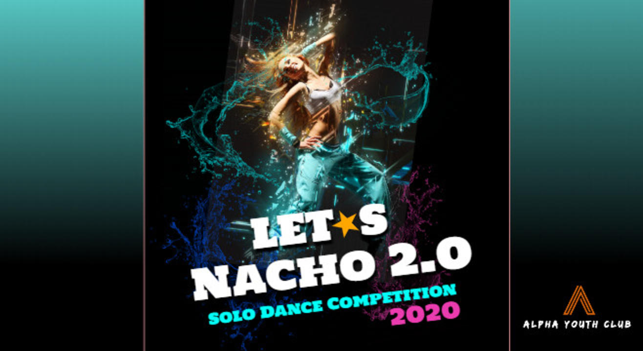 Lets Nacho 2.0 Dance Competition
