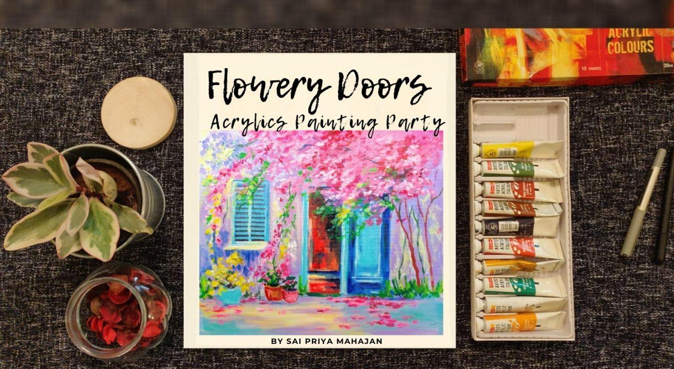 Flowers Doors Acrylics Painting Party