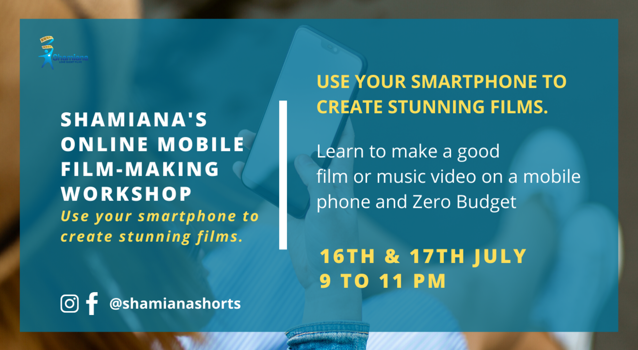 SHAMIANA'S Online Mobile Filmmaking Workshop