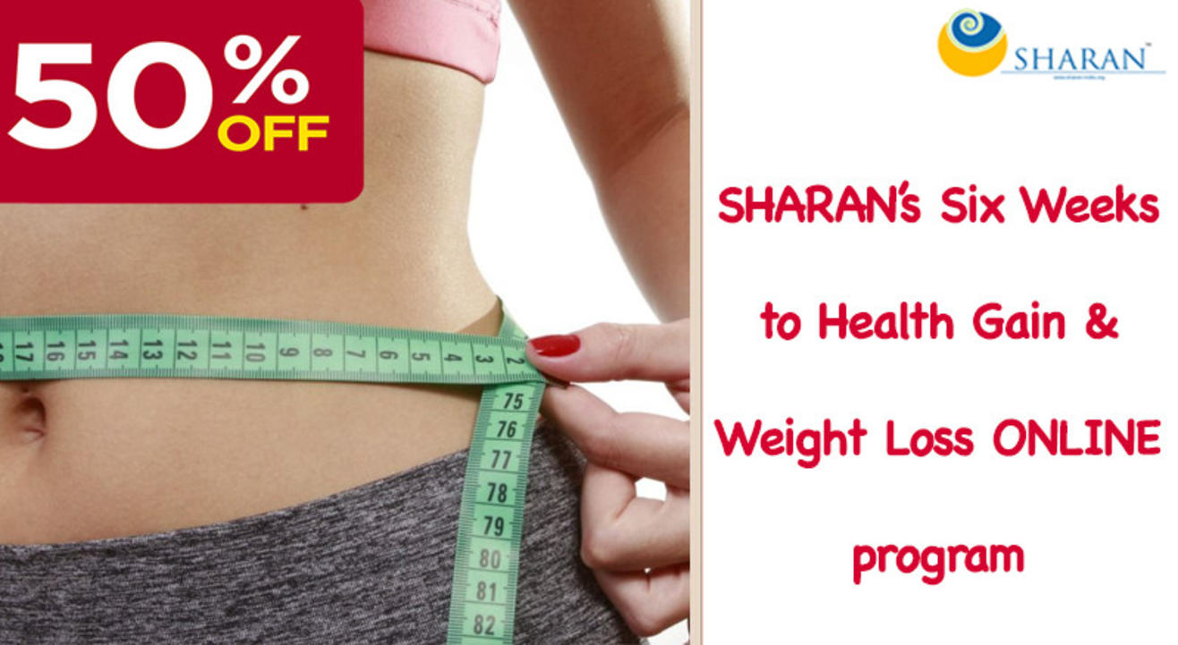SHARAN's Six Weeks to Health Gain & Weight Loss ONLINE program