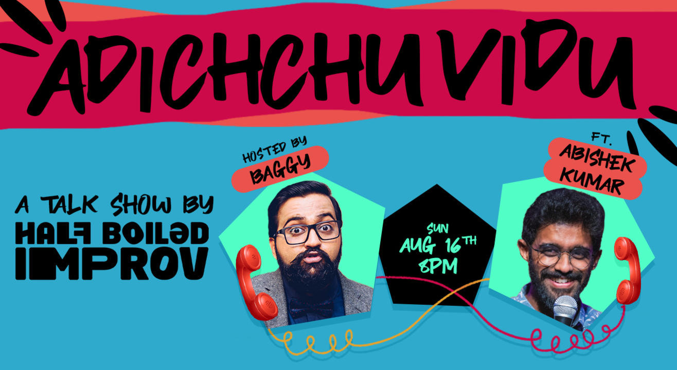 Adichchu Vidu ft. Abishek Kumar by Half Boiled Improv