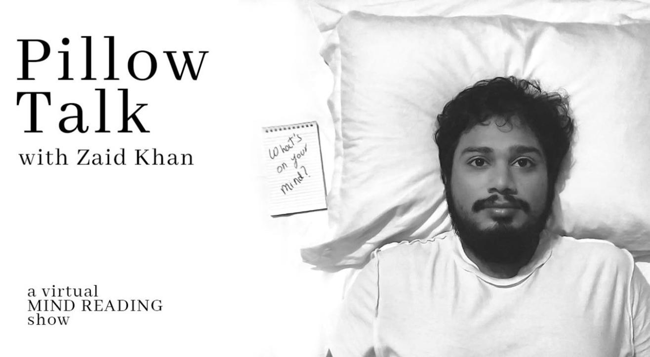 PILLOW TALK- A Virtual Mind Reading Show| Zaid Khan