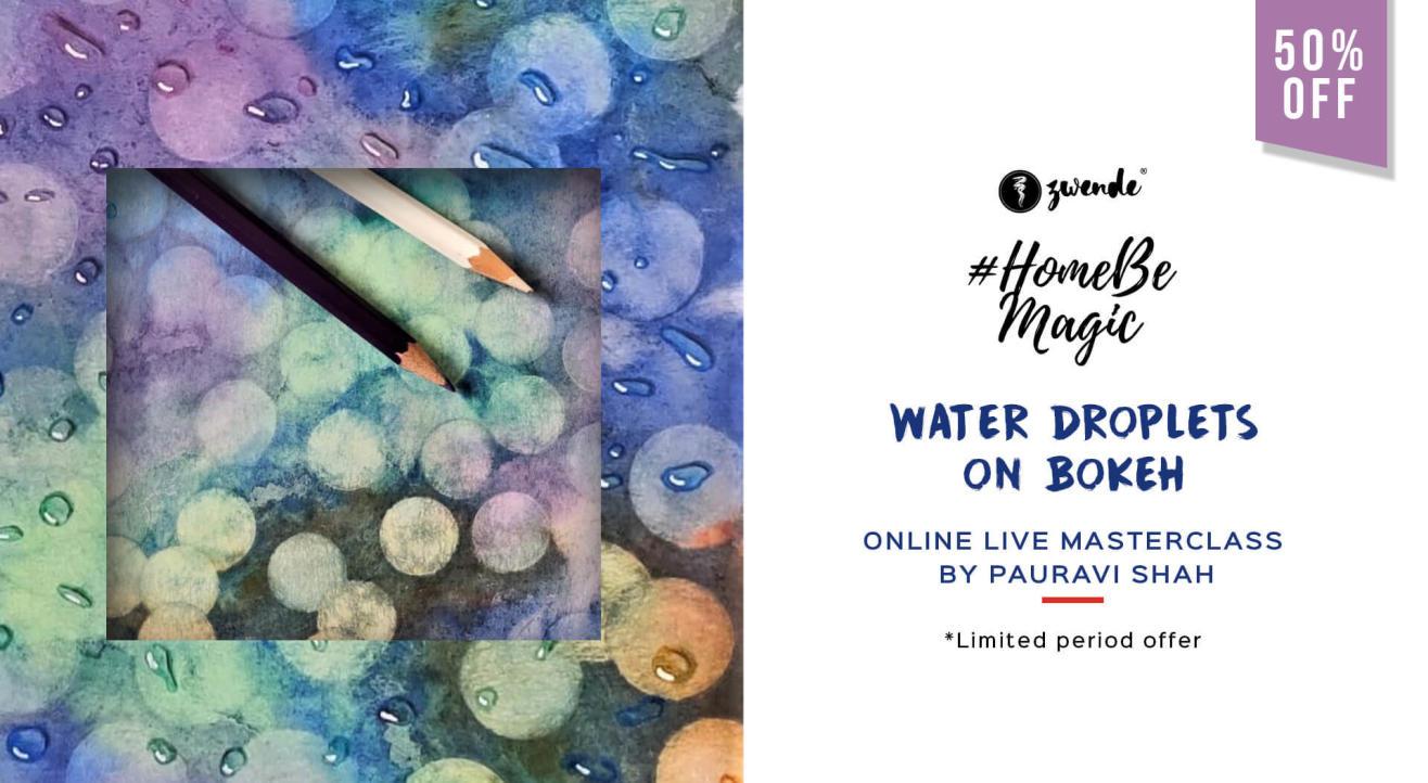 WATER DROPLETS ON BOKEH : ONLINE LIVE MASTERCLASS