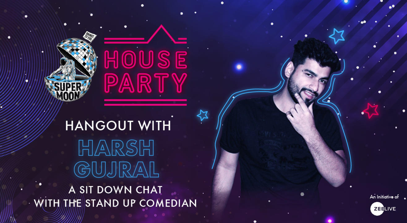 Hangout with Harsh Gujral @ Supermoon House Party