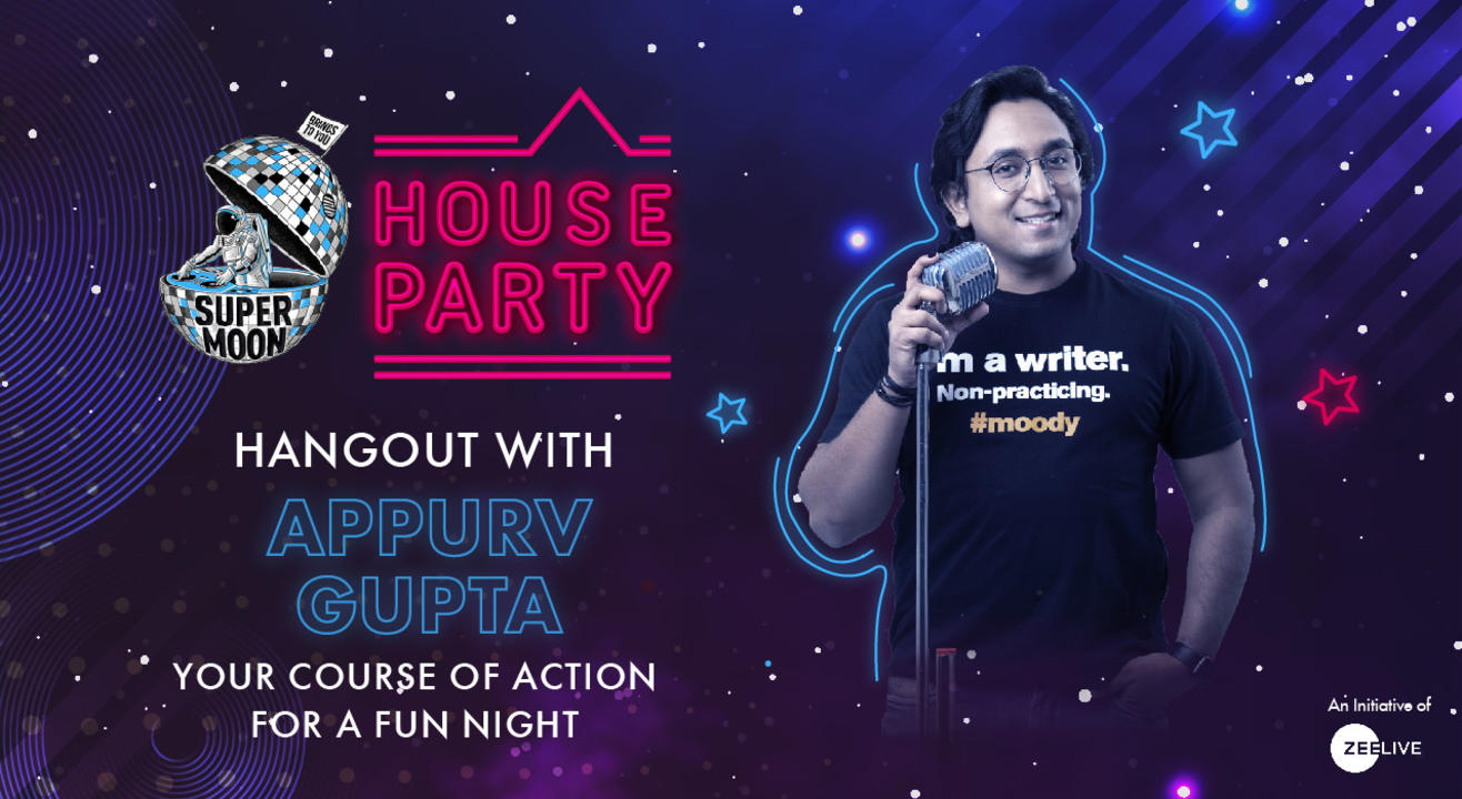 Hangout with Appurv Gupta @ Supermoon House Party