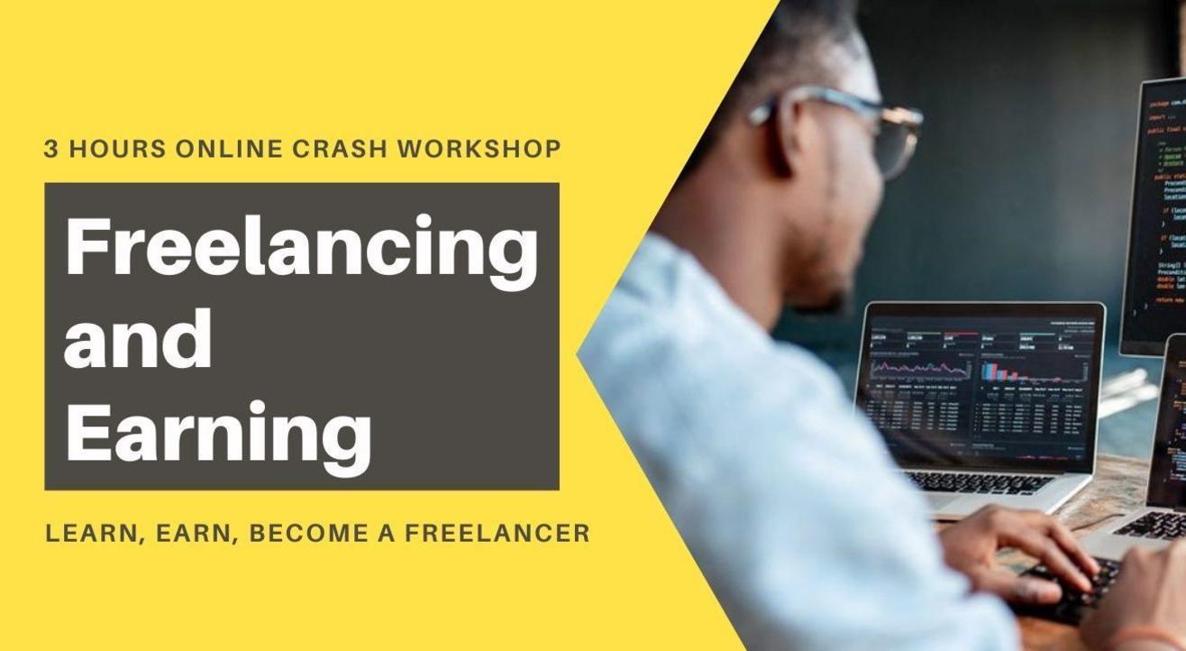 Freelancing and Earning: 3 Hours Online Crash Workshop