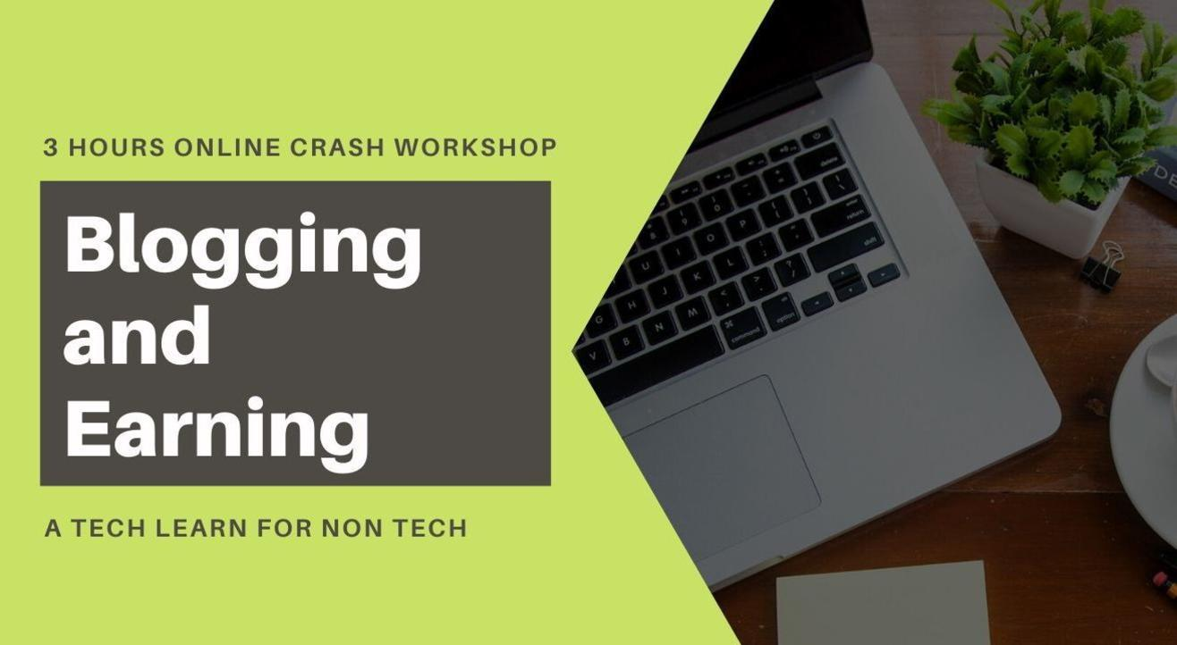 Blogging and Earning: 3 Hours Online Crash Workshop