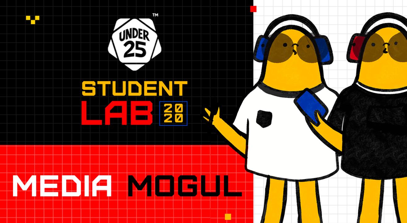 Under 25 Student Lab - Media Mogul | Team Registration