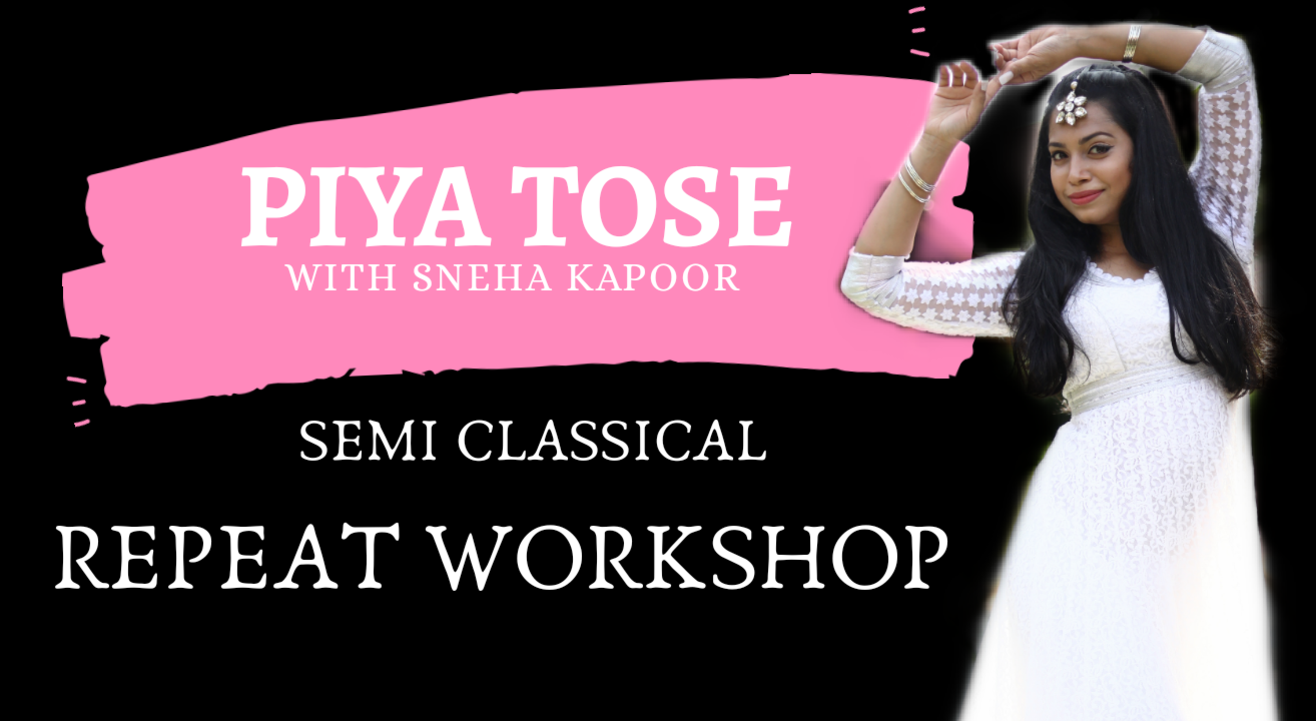 Piya Tose - Semi Classical with Sneha Kapoor