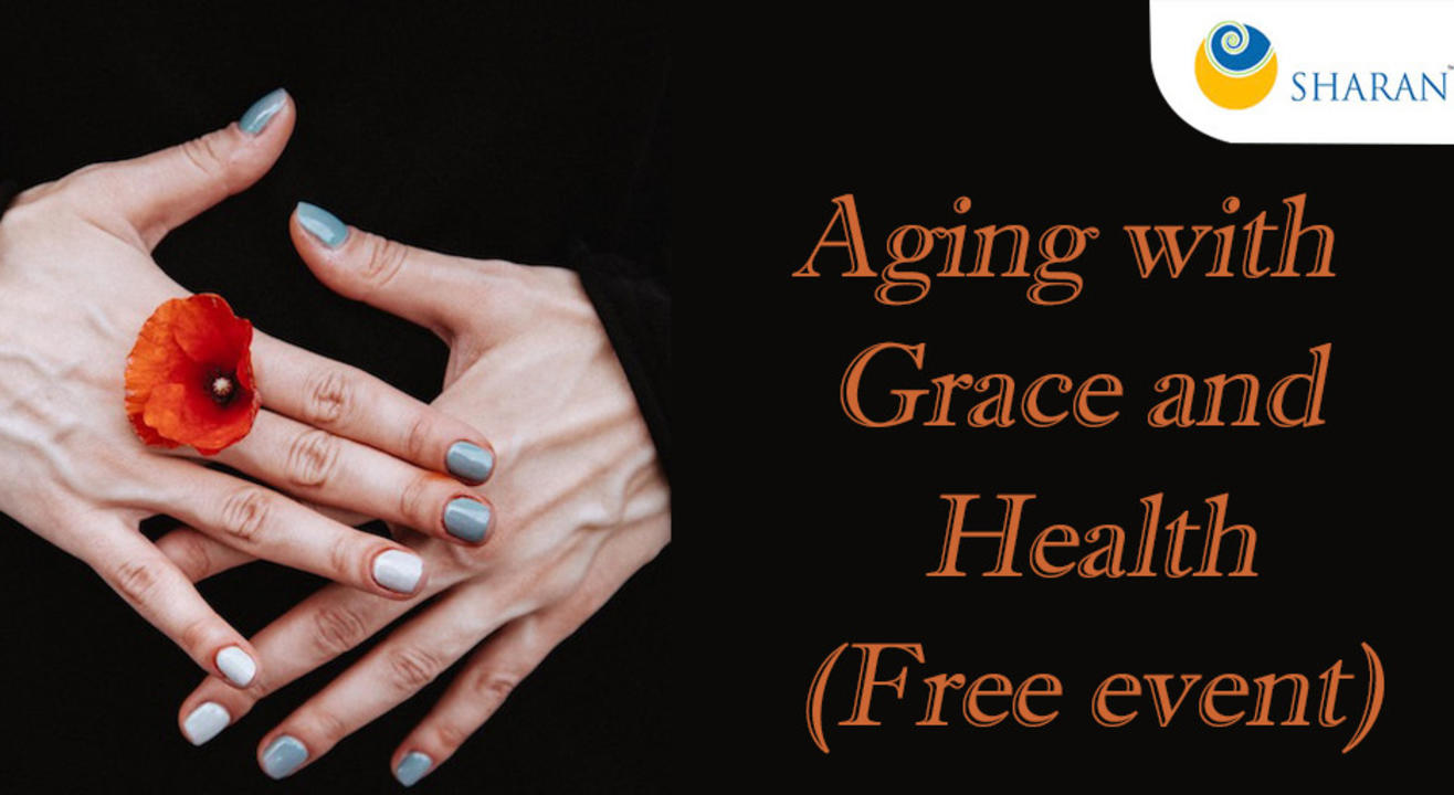 Aging with Grace and Health (Free event)