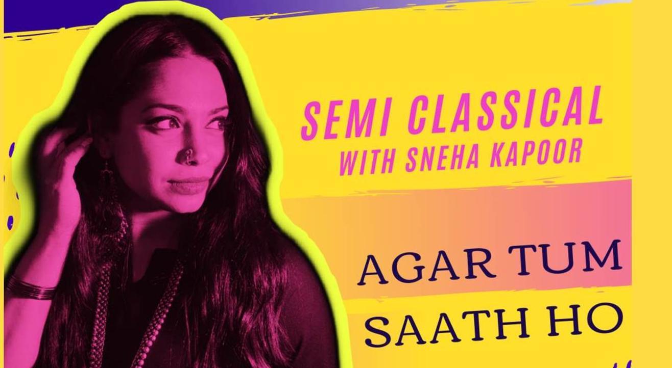 Agar Tum Saath Ho - Semi Classical with Sneha Kapoor