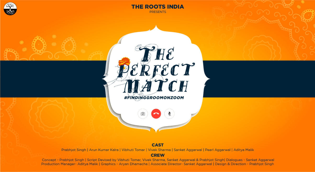 The Perfect Match #FindingGroomOnZoom by The Roots India