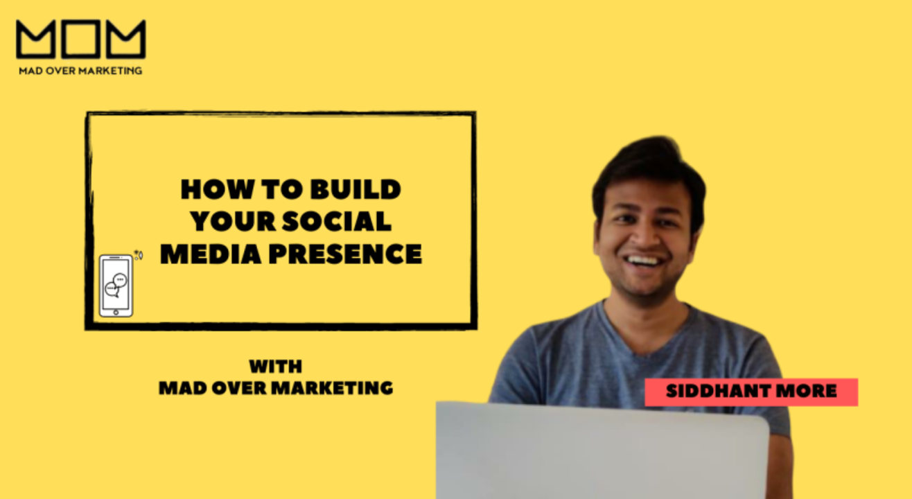 How To Build Your Social Media Presence - Mad Over Marketing