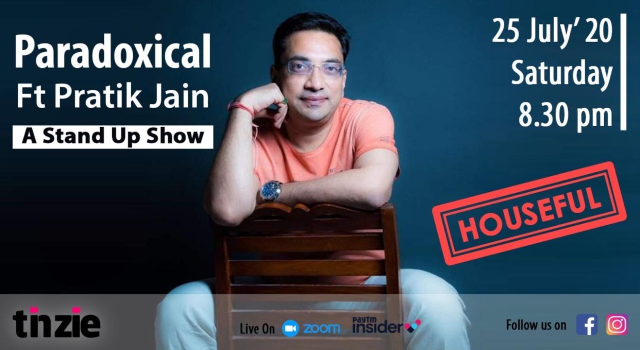 Tinzie presents Paradoxical with Pratik Jain
