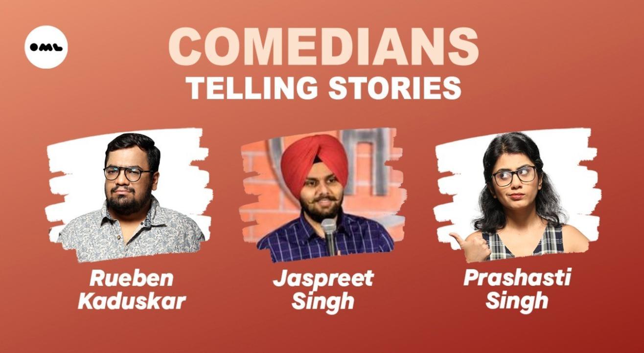 Comedians telling stories ft. Jaspreet, Prashasti, Rueben .