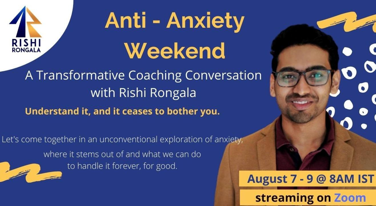 Anti - Anxiety Weekend