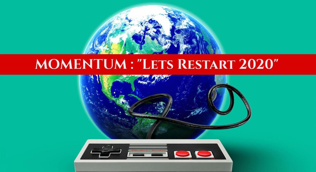"""MOMENTUM : """"Lets Restart 2020"""""""