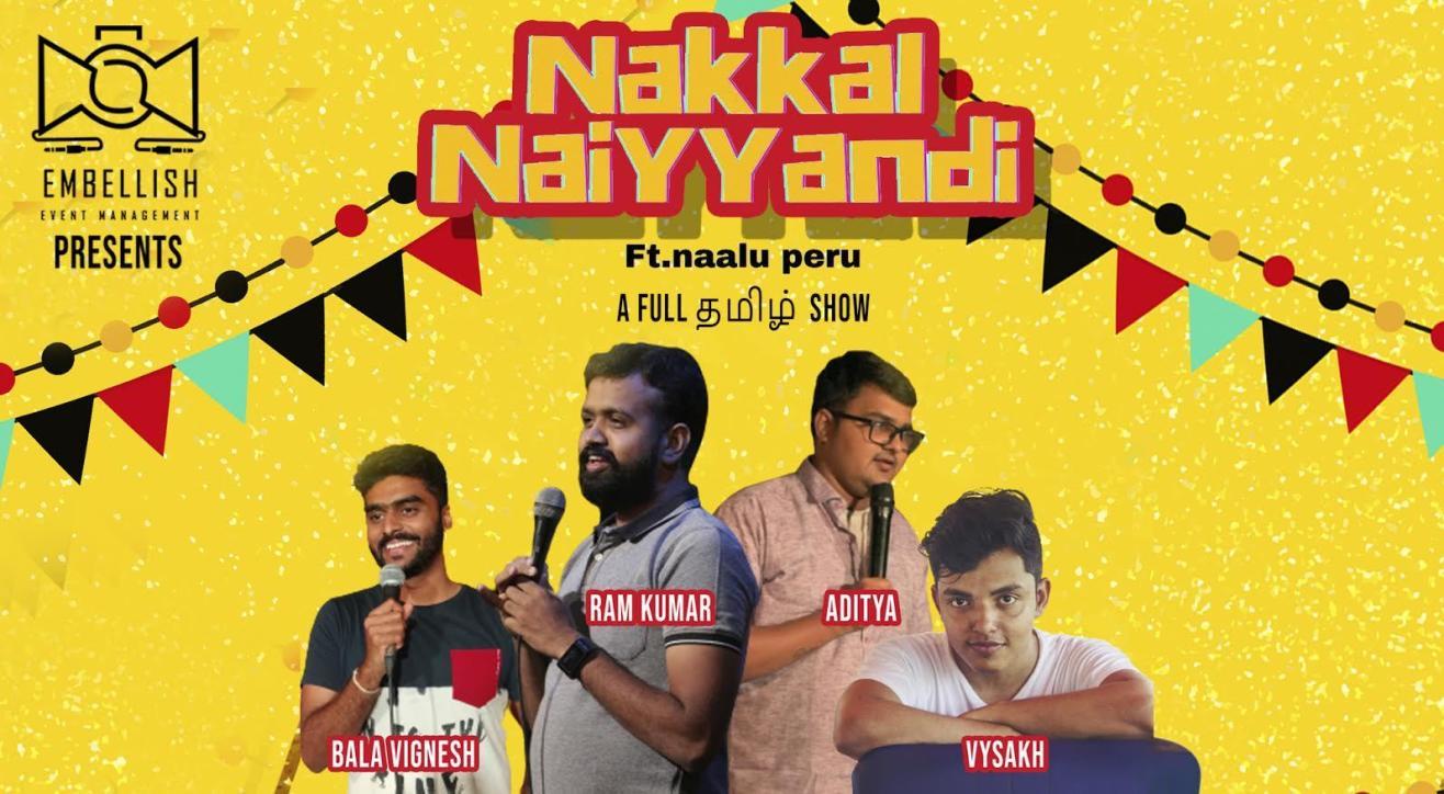 NAKKAL NAIYYANDI ft. Naalu peru   A full Tamil standup show   Embellish events