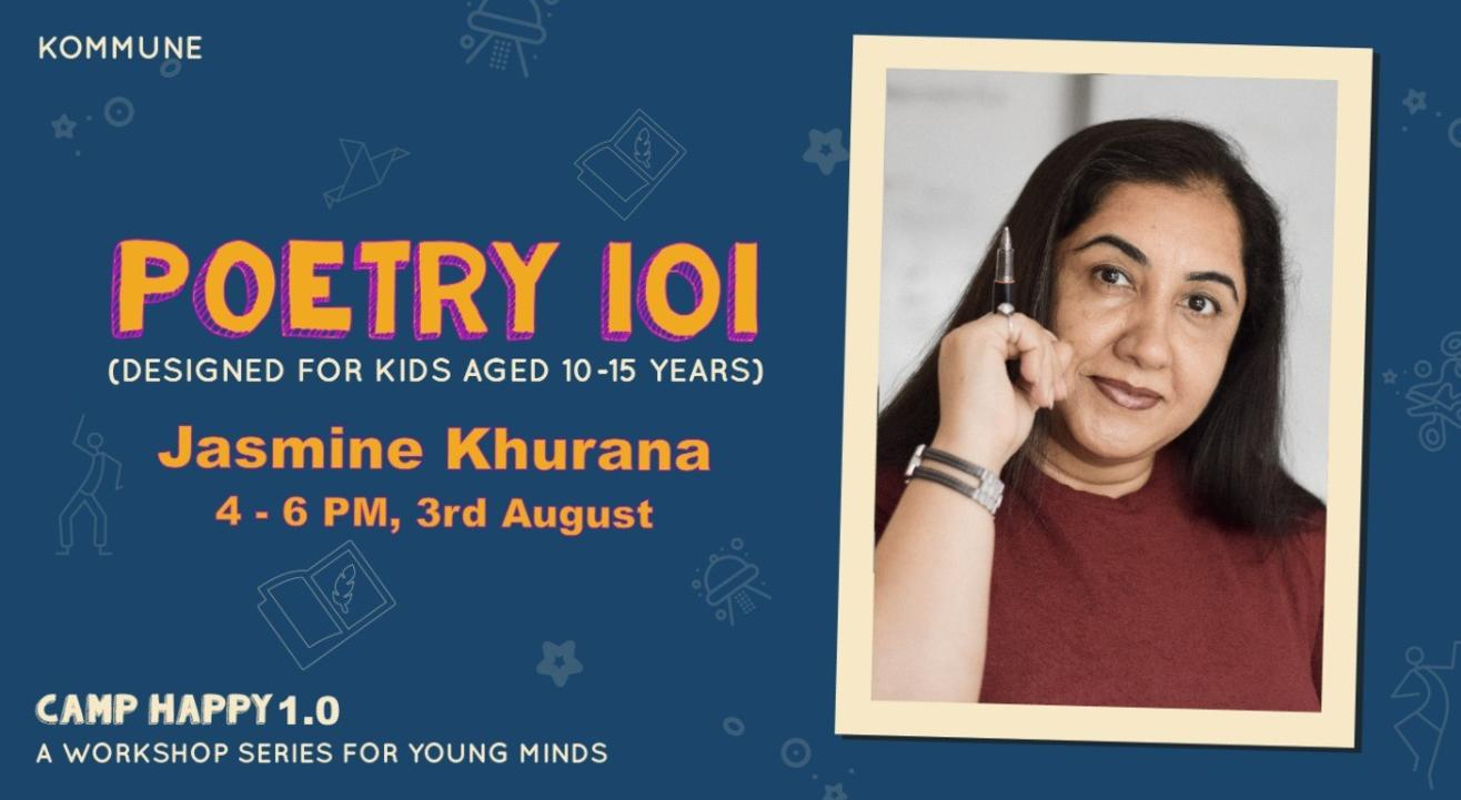 Poetry 101 by Jasmine Khurana | Camp Happy 1.0 | Kommune
