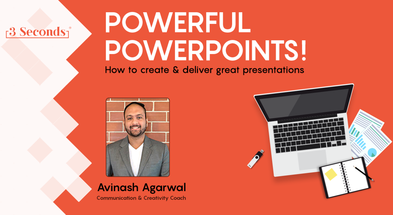 POWERFUL POWERPOINTS! How to create & deliver great presentations
