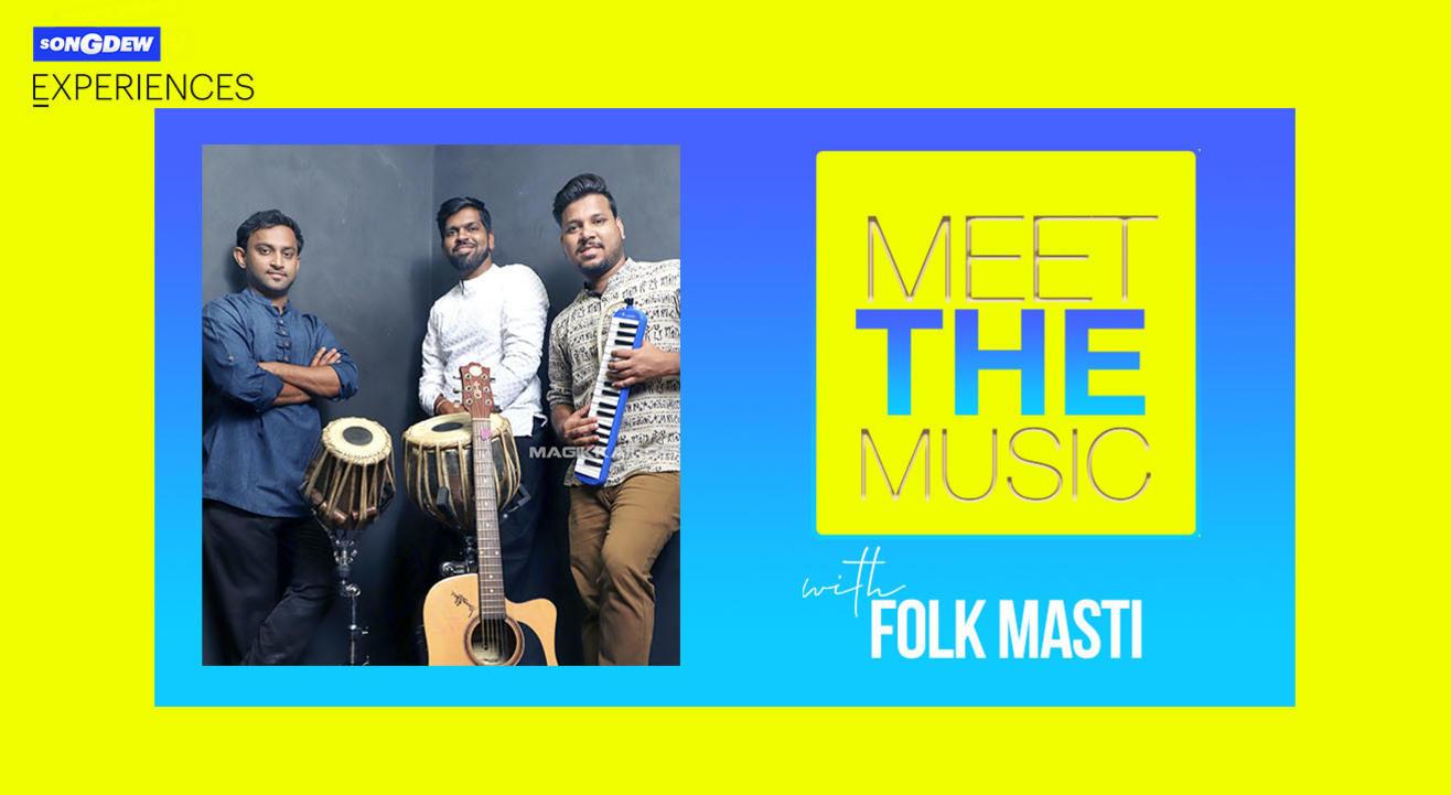 Meet The Music  with Folk Masti